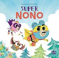 Super Nono - Dans le bois de Coin joli par Marie Tibi