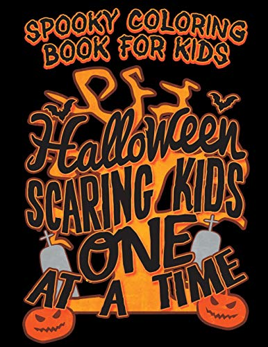 Spooky Coloring Book For Kids Halloween Scaring Kids One At A Time: Halloween Kids Coloring Book with Fantasy Style Line Art Drawings (Creepy Coloring Halloween Books, Band 2)