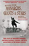 Ruling Over Monarchs, Giants, and Stars: True Tales of Breaking Barriers, Umpiring Baseball Legends, and Wild Adventures in the Negro Leagues (English Edition)