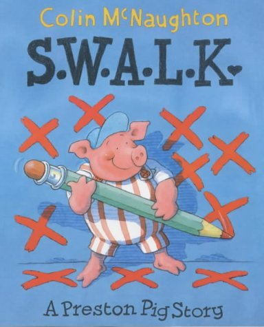Preston Pig (S.W.A.L.K. (Preston Pig) by Colin McNaughton (2002-01-24))