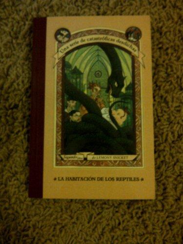 La habitacion de los reptiles (Series Of Unfortunate Events) por Lemony Snicket