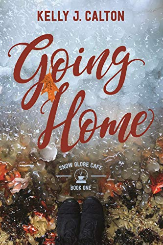 Going Home: Snow Globe Café Book One (English Edition)