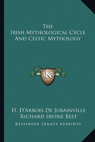 The Irish Mythological Cycle and Celtic Mythology