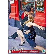Tango – Getanzte Leidenschaft (Wandkalender 2019 DIN A2 hoch): Tango: Der erotischste aller Tänze (Monatskalender, 14 Seiten ) (CALVENDO Menschen)