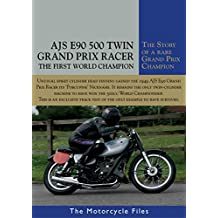 AJS E90 PORCUPINE GRAND PRIX 500: THE FIRST WORLD CHAMPION IN 1949 (The Motorcycle Files Book 25) (English Edition)