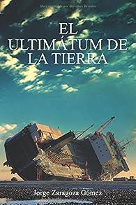 El ultimátum de la Tierra par  Jorge Zaragoza Gómez