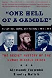 One Hell of a Gamble – Khrushchev, Castro, and Cuban Missile Crisis