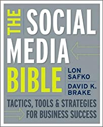 Safko's. Brake's The Social Media Bible (The Social Media Bible: Tactics. Tools. and Strategies for Business Success by Lon Safko and David K. Brake (Paperback - May 4. 2009))