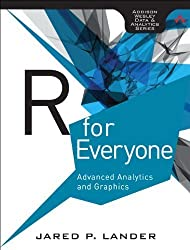R for Everyone: Advanced Analytics and Graphics (Addison-Wesley Data & Analytics Series) by Jared Lander (2013-12-29)
