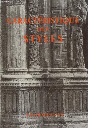 CARACTERISTIQUE DES STYLES / 410 SUJETS DE STYLES DONT 18 REPRODUCTIONS PHOTOGRAPHIQUES.