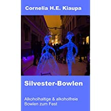 Silvester-Bowlen: alkoholhaltige und alkoholfreie Bowlen