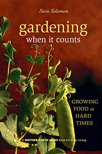 Gardening When It Counts: Growing Food in Hard Times (Mother Earth News Wiser Living Series Book 5) (English Edition)