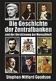 Die Geschichte der Zentralbanken und der Versklavung der Menschheit