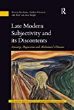 Late Modern Subjectivity and Its Discontents: Anxiety, Depression and Alzheimer's Disease (Social Pathologies of Contemporary Civilization)