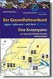Der Gesundheitsverbund Hegau-Bodensee-Hochrhein-Kliniken - Eine Konsequenz aus den Gesundheitsreformen in Deutschland: Ein Beispiel für modernes ... über Rehabilitation bis hin zu Altenpflege
