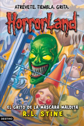 El grito de la máscara maldita: Horrorland 4 (Horroland)