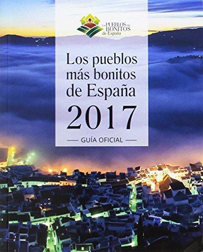 Pueblos más bonitos de España 2017, Los por Aa.Vv.