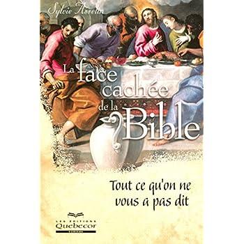 La face cachée de la Bible tout ce qu'on ne vous a pas dit