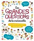 Les grandes questions de la maternelle - Les réponses aux pourquoi des tout-petits