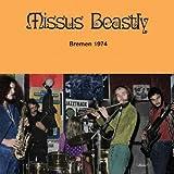Songtexte von Missus Beastly - Bremen 1974
