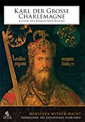 Karl der Große/Charlemagne. Kaiser des römischen Reichs