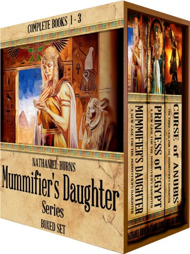 Descarga gratuita The Mummifier's Daughter Series BOXED SET: Complete Full-Length Novels 1 -3 Epub