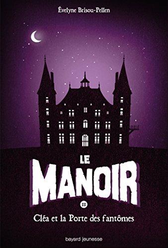 Le manoir (2) : Cléa et la porte des fantômes. 2