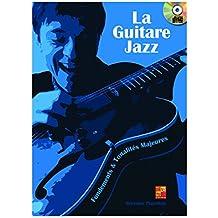 La guitare jazz - Fondements & tonalités majeures (1 Livre + 1 CD)