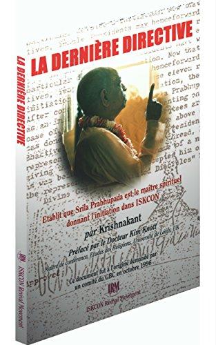 Couverture du livre La Dernière Directive: Etablit que Srila Prabhupada est le maître spirituel donnant l'initiation dans ISKCON
