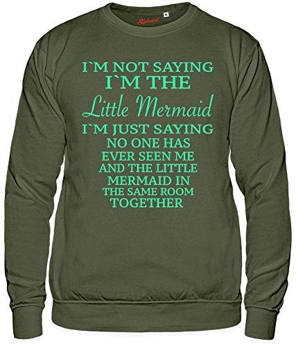 I'm Not Saying I'm Little Mermaid Funny Slogan Unisex Sweatshirt XX-Large