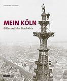 Mein Köln - Bilder erzählen Geschichte - KÖLNER STADT-ANZEIGER