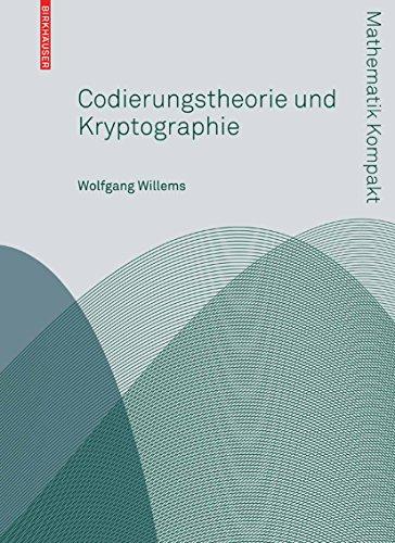 Codierungstheorie und Kryptographie (Mathematik Kompakt)