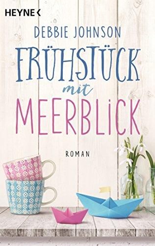 Frühstück mit Meerblick: Roman (Comfort Food Café-Reihe, Band 1)