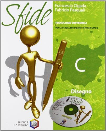 Sfide. Tomo C: Disegno. Con espansione online. Per la Scuola media. Con DVD-ROM