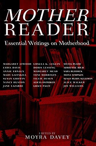 Mother Reader: Essential Writings on Motherhood: Essential Literature on Motherhood por Moyra Davey