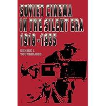 Soviet Cinema in the Silent Era, 1918–1935
