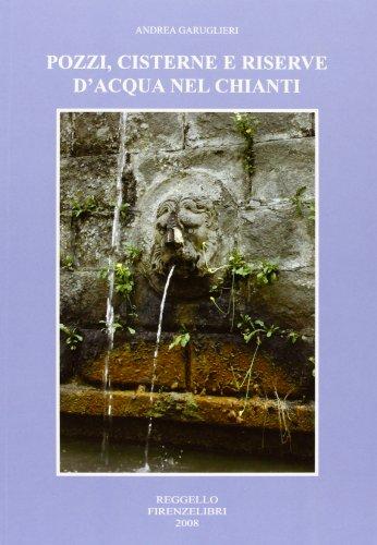 Pozzi, cisterne e riserve d'acqua nel Chianti