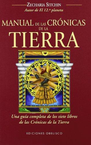 Manual de las crónicas de la tierra (MENSAJEROS DEL UNIVERSO) por ZECHARIA SITCHIN