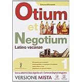 Otium et negotium. Latino vacanze. Con e-book. Con espansione online. Per le Scuole superiori: 1