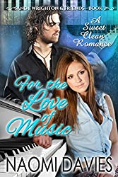 For the Love of Music: A Sweet Clean Romance (Sandy Wrighton & Friends Book 3)