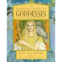 The Barefoot Book of Goddesses by Kris Waldherr (1995-10-31)