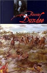 Bonnie Dundee: John Grahame of Claverhouse