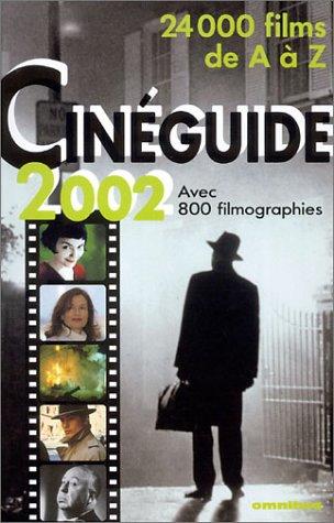 Cineguide de 2002 : 24000 films de A à Z