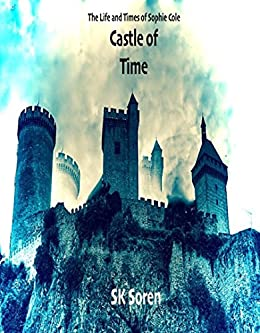Castle of Time: The Life and Times of Sophie Cole