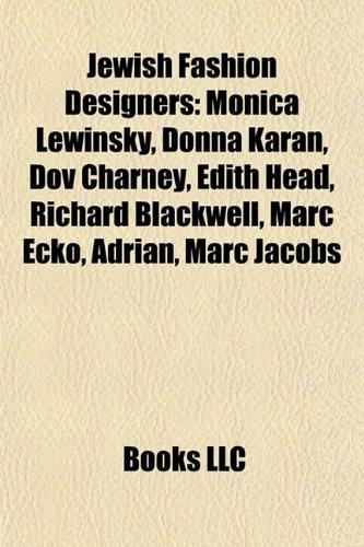 jewish-fashion-designers-monica-lewinsky-donna-karan-dov-charney-richard-blackwell-stella-mccartney-