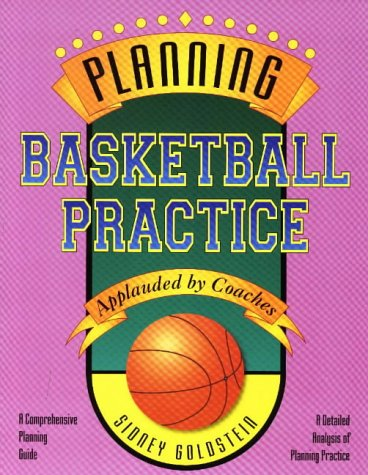 Planning Basketball Practice: Applauded by Coaches (Nitty-Gritty Basketball) por Sidney Goldstein