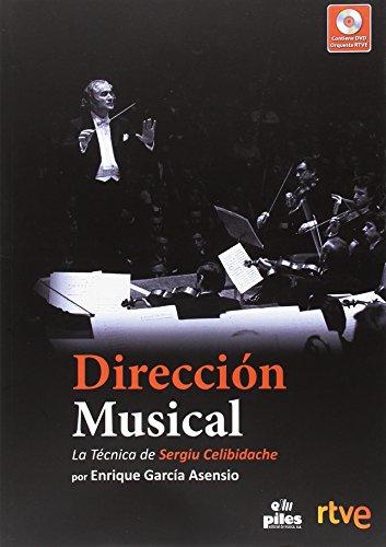Dirección Musical + DVD. La Técnica de Sergiu Celibidache por Enrique García Asensio