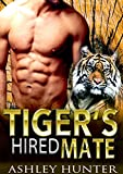 The Tiger's Hired Mate (Spicy Shifters Book 2)