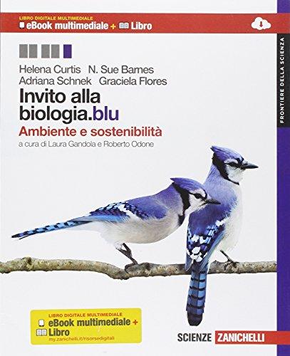 Invito alla biologia.blu. Ambiente e sostenibilit. Frontiere della scienza. Per le Scuole superiori. Con espansione online