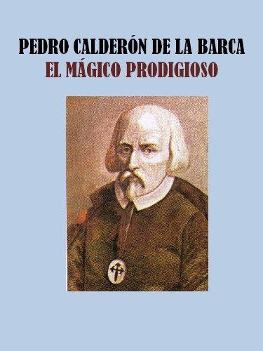 EL MAGICO PRODIGIOSO por PEDRO CALDERÓN DE LA BARCA